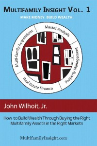 Multifamily Insight Volume 1: How to Build Wealth Through Buying the Right Multifamily Assets in the Right Markets